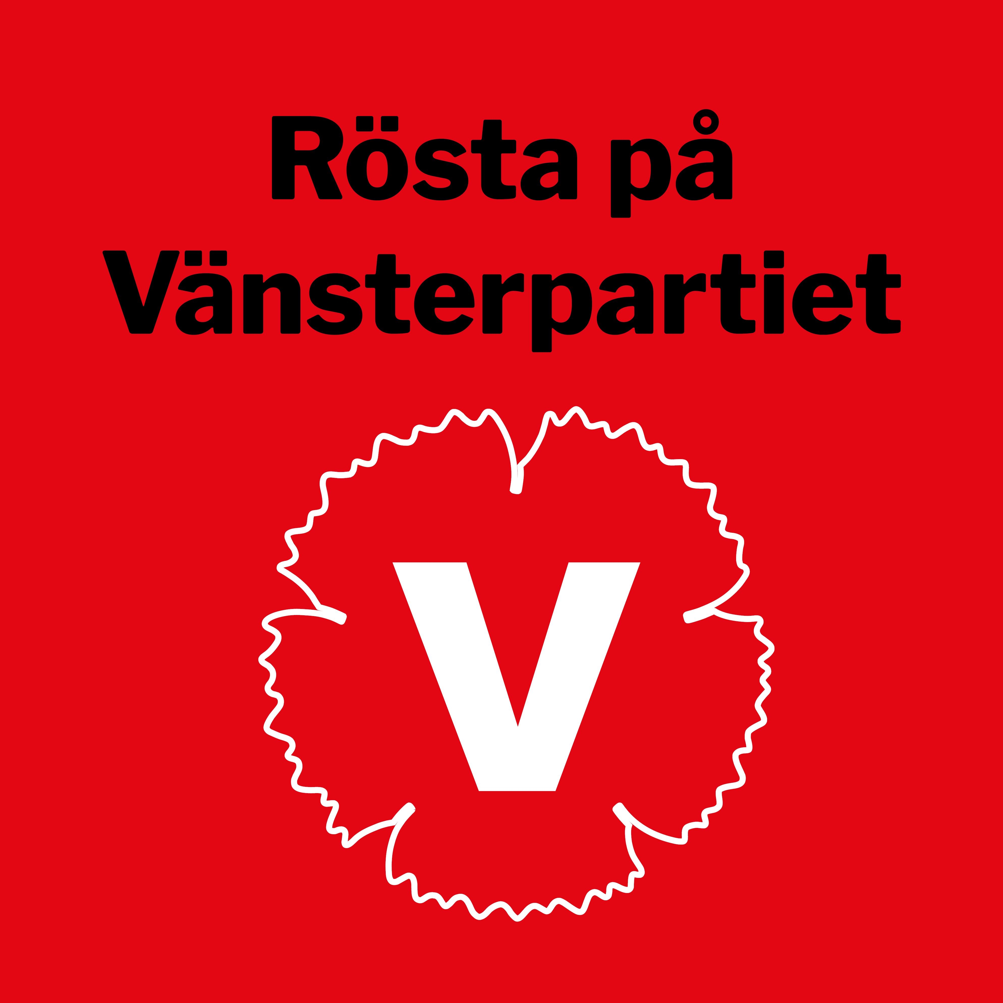 Rösta på Vänsterpartiet